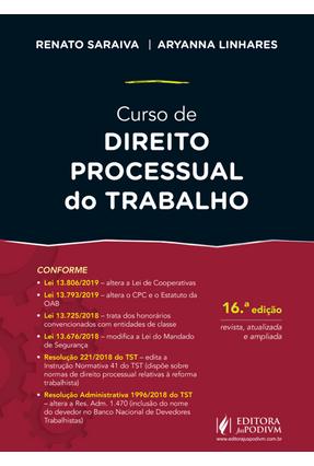 Curso De Direito Processual do Trabalho - Linhares,Aryanna Saraiva,Renato   Hoshan.org