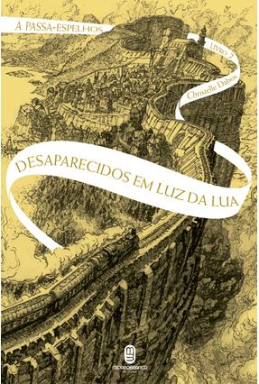 Desaparecidos Em Luz da Lua - Série A Passa-Espelho - Livro 2 - Dabos,Christelle pdf epub