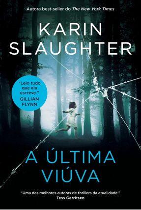 A Última Viúva - Slaughter,Karin | Tagrny.org