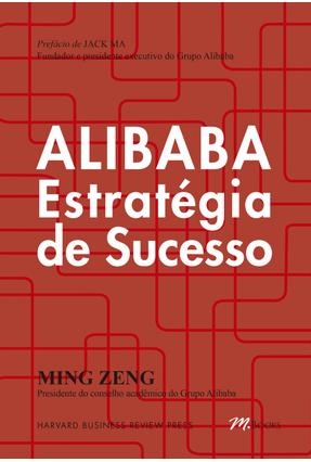 Alibaba - Estratégia De Sucesso - Zeng,Ming | Hoshan.org