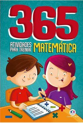 365 Atividades Para Treinar Matemática - Editora Ciranda Cultural | Tagrny.org