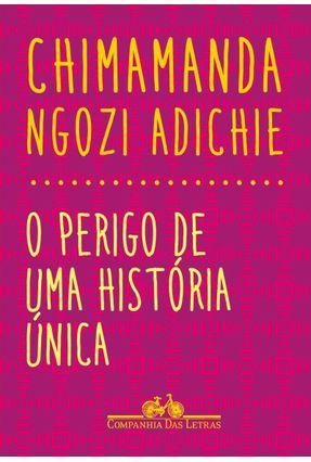 O Perigo De Uma História Única - Adichie,Chimamanda Ngozi pdf epub