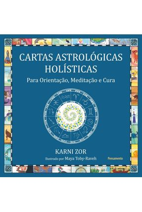 Cartas Astrológicas Holísticas - Para Orientação, Meditação E Cura - Zor,Karni pdf epub