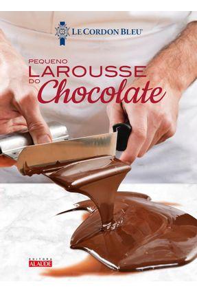 Larousse Do Chocolate – Le Petit - Instituto Le Cordon Bleu pdf epub