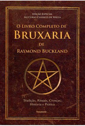 O Livro Completo De Bruxaria De Raymon Buckland - Tradição, Rituais, Crenças, História E Prática - Buckland,Raymond | Hoshan.org