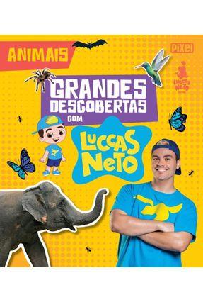 Grandes Descobertas Com Luccas Neto - Animais - Neto,Luccas | Hoshan.org