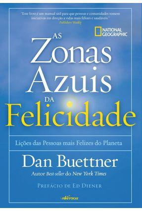 Zonas Azuis Da Felicidade - Lições Das Pessoas Mais Felizes Do Planeta - Buettner,Dan pdf epub