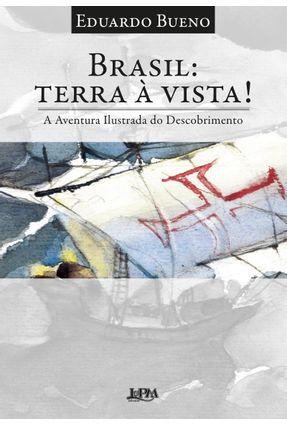 Brasil - Terra À Vista! - A Aventura Ilustrada do Descobrimento - Bueno,Eduardo | Hoshan.org