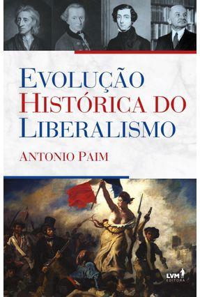 Evolução Histórica do Liberalismo - Paim,Antonio pdf epub