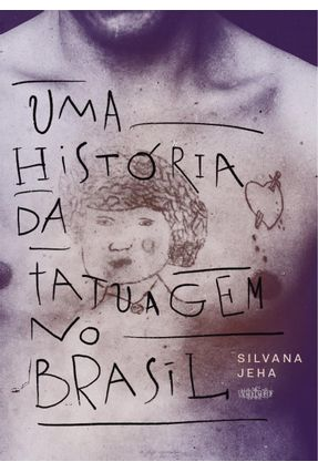 Uma História da Tatuagem - Jeha,Silvana   Tagrny.org