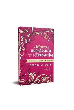 Muito Abençoada Para Ser Estressada - Coty,Debora M. pdf epub
