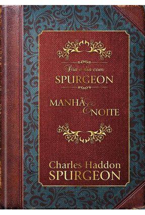 Dia A Dia Com Spurgeon - Caixa Presente - Manhã E Noite - Spurgeon,Charles Haddon pdf epub
