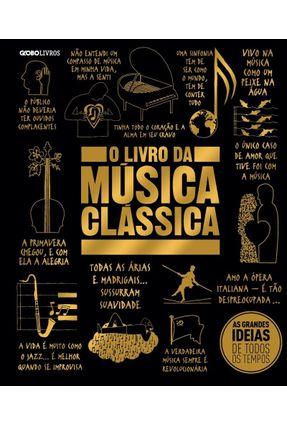 O Livro Da Música Clássica - Col. Grandes Ideias - Vários Autores | Tagrny.org