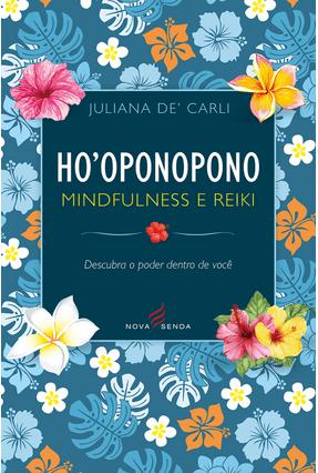 Ho'oponopono, Mindfulness e Reiki - De' Carli,Juliana | Tagrny.org