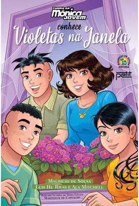 Turma Da Mônica Jovem Conhece Violetas Na Janela - Carvalho,Vera Lúcia Marinzeck de Rivas,Luis Hu Mitchell,Ala pdf epub