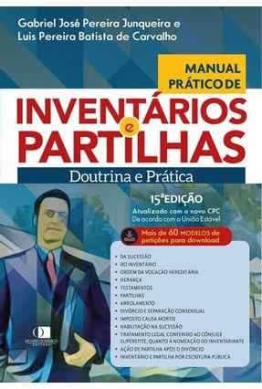 Manual Prático De Inventários e Partilhas - Doutrina e Prática 15ª Ed. 2019 - Junqueira,Gabriel José Pereira Carvalho,Luis Batista Pereira de | Hoshan.org