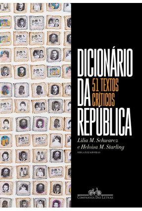Dicionário Da República - 51 Textos Críticos - Vários Autores Schwarcz,Lilia Moritz Heloisa Murgel Starling pdf epub