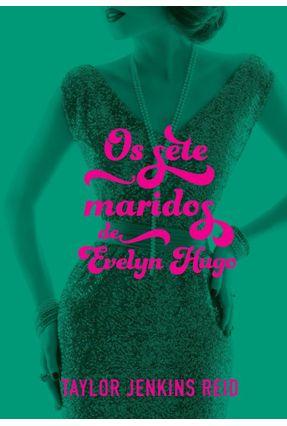 Os Sete Maridos De Evelyn Hugo - Reid,Taylor Jenkins | Hoshan.org