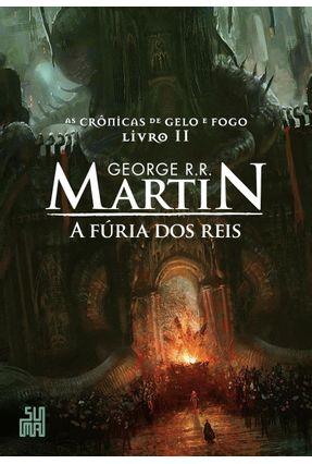 A Fúria Dos Reis - As Crônicas De Gelo E Fogo, Volume 2 - Martin,George R. R.   Hoshan.org