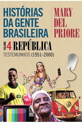 Histórias da Gente Brasileira – Volume 4: República - Testemunhos (1951-2000) - Del Priore,Mary pdf epub
