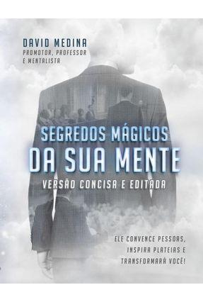Segredos Mágicos da Sua Mente - Versão De Bolso - Medina,David | Tagrny.org