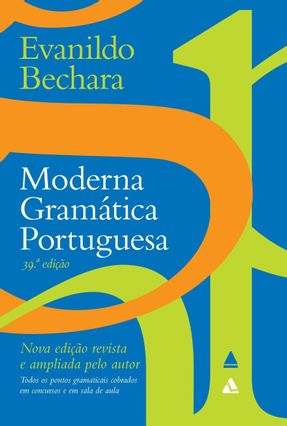 Moderna Gramática Portuguesa - 39º Edição - Bechara,Evanildo | Hoshan.org