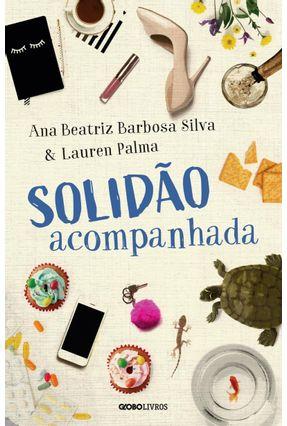 Solidão Acompanhada - Silva,Ana Beatriz Barbosa Palma,Lauren | Tagrny.org