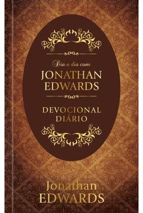 Dia A Dia Com Jonathan Edwards - Devocional Diário - Edwards,Jonathan pdf epub