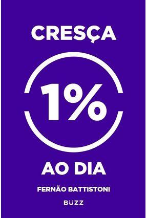 Cresça 1% Ao Dia - Battistoni,Fernão pdf epub