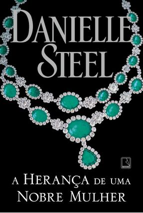 A Herança De Uma Nobre Mulher - Steel,Danielle pdf epub