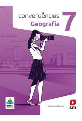 Convergências Geografia 7  Ed 2019 - Bncc - Garcia,Valquíria pdf epub