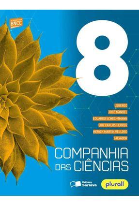 Companhia Das Ciências 8º Ano - Salvador Schechtmann,Eduardo Ferrer,Luiz Carlos Martin Velloso,Herick USBERCO Manoel,Jose pdf epub