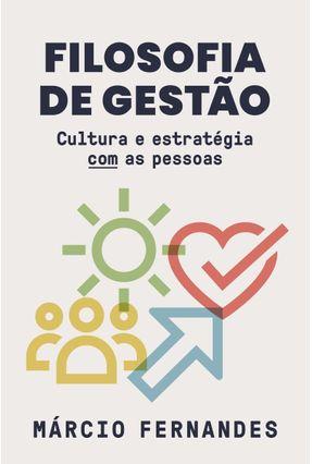 Filosofia De Gestão - Cultura E Estratégia COM As Pessoas - Márcio Fernandes | Hoshan.org