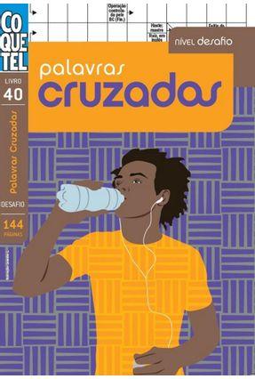 Livro Coquetel Palavras Cruzadas - Nível Desafio - Livro 40 - Equipe Coquetel | Tagrny.org