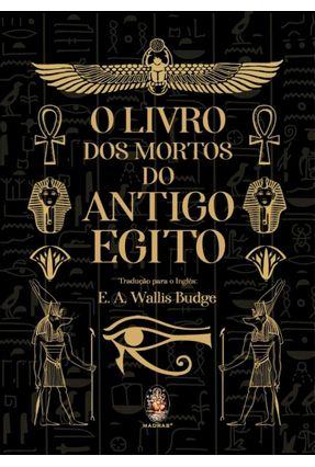 O Livro Dos Mortos do Antigo Egito - Saraiva
