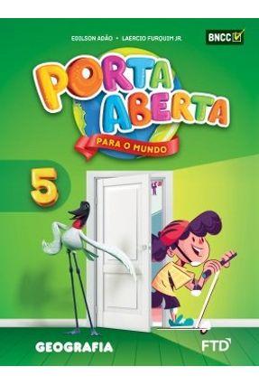 Conjunto Porta Aberta - Geografia - 5º Ano - Aluno - Adão,Edilson Furquim Jr.,Laercio | Hoshan.org