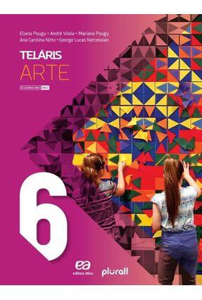 Projeto Teláris Artes - 6º Ano - Pougy,Eliana Pougy,Eliana Lucas Nercessian,George Pougy,Mariana | Hoshan.org