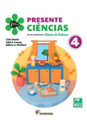 Projeto Presente - Ciências - 4º Ano - 5ª Edição - Célia R. Carone Edilson A. Pichilian Lilian Bacich | Tagrny.org