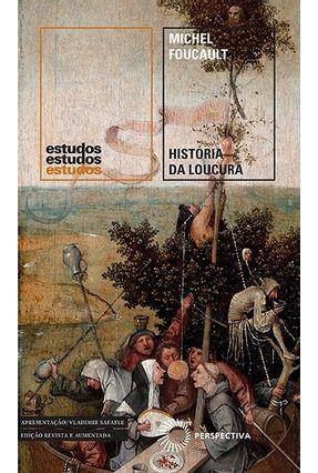 História da Loucura - 2ª Ed. 2019 - Foucault,Michel | Tagrny.org