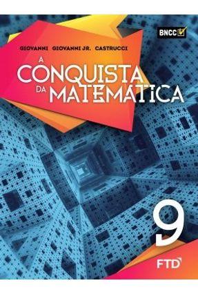 A Conquista da Matemática - 9º Ano - Aluno - Giovanni Jr.,José Ruy Castrucci,Benedicto Giovanni,José Ruy   Hoshan.org