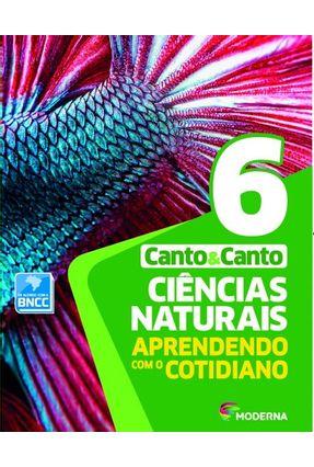 Ciências Naturais - Aprendendo Com O Cotidiano - 6º Ano - Laura Celotto Canto Eduardo Leite do Canto pdf epub