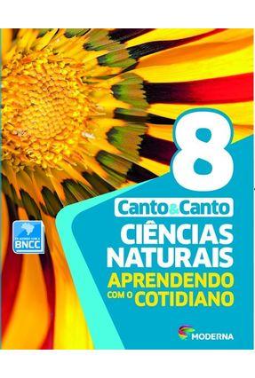 Ciências Naturais - Aprendendo Com O Cotidiano - 8º Ano - Eduardo Leite do Canto Laura Celotto Canto | Tagrny.org
