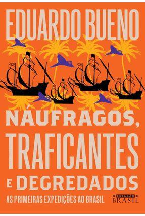 Náufragos, Traficantes E Degredados - Bueno,Eduardo | Hoshan.org