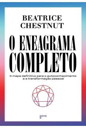 O Eneagrama Completo - O Mapa Definitivo Para O Autoconhecimento E A Transformação Pessoal - Chestnut,Beatrice pdf epub