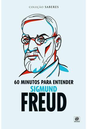 Coleção Saberes - 60 Minutos Para Entender Sigmund Freud - Jaqueline Lopes   Tagrny.org