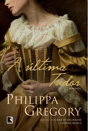 A Última Tudor - Gregory,Philippa pdf epub