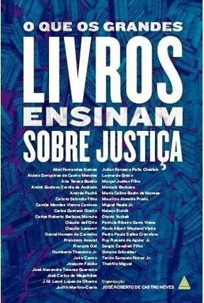 O Que Os Grandes Livros Ensinam Sobre Justiça - Neves,José Roberto de Castro   Hoshan.org