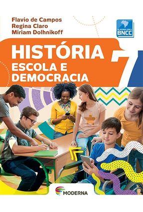 Historia Escola e Democracia 7º Ano - Campos,Flavio de Dolhnikoff,Miriam Claro,Regina   Hoshan.org