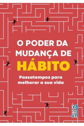 O Poder Da Mudança De Hábito - Equipe Coquetel | Hoshan.org