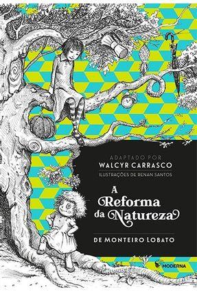 A Reforma da Natureza - Carrasco,Walcyr | Tagrny.org